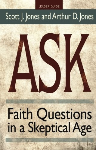 Ask Leader Guide: Faith Questions in a Skeptical Age