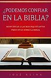 ¿Podemos confiar en la Biblia?: Respuestas a las más inquietantes preguntas sobre la Biblia (Estudios Bíblicos Cristianos) (Spanish Edition)