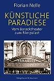 Künstliche Paradiese: Vom Barocktheater zum Filmpalast