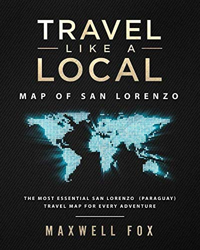 Travel Like a Local - Map of San Lorenzo: The Most Essential San Lorenzo (Paraguay) Travel Map for...
