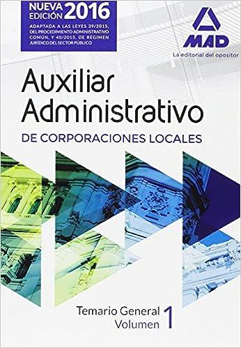 Auxiliares Administrativos de Corporaciones Locales. Temario General Volumen 1