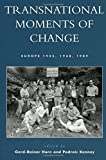 img - for Transnational Moments of Change: Europe 1945, 1968, 1989 book / textbook / text book