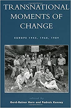 Book Transnational Moments of Change: Europe 1945, 1968, 1989