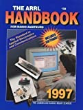ARRL Handbook for Radio Amateurs, 1997, American Radio Relay League Inc., Staff, 0872591743