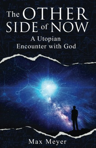 The Other Side of Now: A Utopian Encounter with God