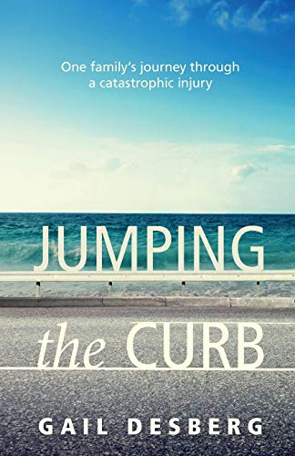 Jumping The Curb: One family's journey through a catastrophic injury