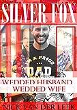 SILVER FOX: WEDDED HUSBAND, WEDDED WIFE