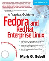 A Practical Guide to Fedora and Red Hat Enterprise Linux, 6th Edition Front Cover