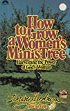 How to Grow a Women's Minis-Tree, Daisy Hepburn and Joan B. Klope, 0830711597
