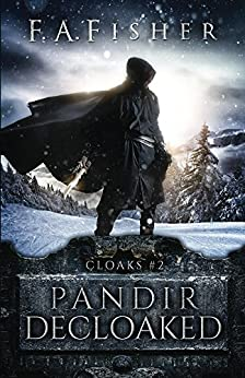 Pandir Decloaked (Cloaks Book 2) by [Fisher, F. A.]