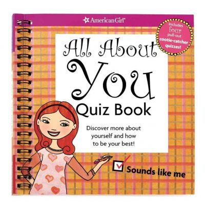 All about You Quiz Book: Discover More about Yourself and How to Be Your Best! (American Girl (Quality)) (Spiral bound) - Common