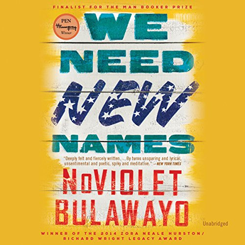 We Need New Names: A Novel by Hachette Audio