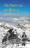 I la llum va arribar a Andorra: De com Andrés Pérez, un picapedrer d'Almeria, va arribar al Principat per treballar en la construcció de la hidroelèctrica i es va convertir en un capatàs sanguinari