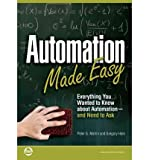 automation made easy everything you wanted to know about automation and need to ask paperback common