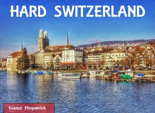 Hard Switzerland: Photobook of Switzerland featuring pictures of Zurich, Geneva, Luzern, Lausanne, and Pilatus. Images of the architecture, culture, the lakes and mountains. Over 100 stunning images.