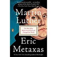 Martin Luther: The Man Who Rediscovered God Kindle Edition