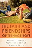 img - for The Faith and Friendships of Teenage Boys book / textbook / text book