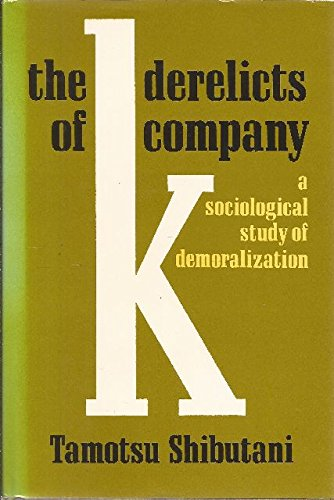The Derelicts of Company K: A Sociological Study of Demoralization