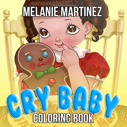 - Cry Baby Coloring Book: Melanie Martinez Coloring Books: Chan, Sally:  9798634151892: Amazon.com: Books