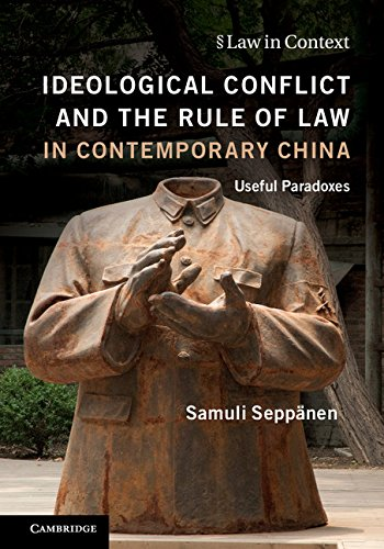 Read Online Ideological Conflict and the Rule of Law in Contemporary China: Useful Paradoxes (Law in Context) pdf