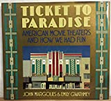 img - for Ticket to Paradise: American Movie Theaters and How We Had Fun book / textbook / text book