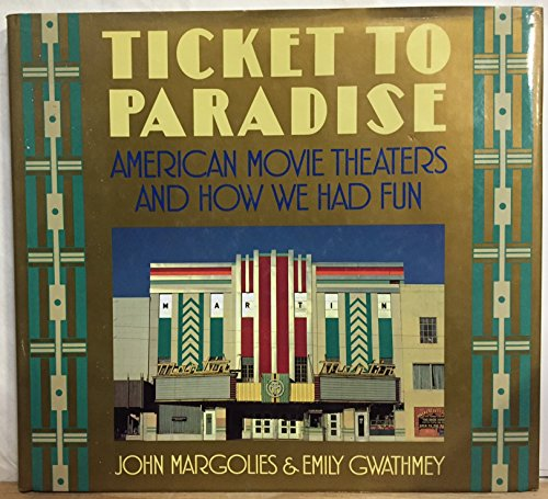 Ticket to Paradise: American Movie Theaters and How We Had Fun