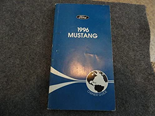 1996 ford mustang owners manual ford amazon com books rh amazon com 1996 ford mustang cobra owners manual 2000 Ford Mustang Owners Manual