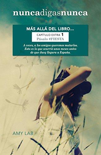 Pásalo #FIESTA (Nunca digas nunca. Capítulo extra 1): Más allá del libro...