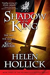 Shadow of the King: Book Three of the Pendragon's Banner Trilogy