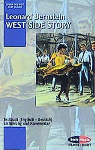 West Side Story: Einführung und Kommentar. Textbuch/Libretto. (Serie Musik)
