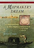 img - for A Mapmaker's Dream: The Meditations of Fra Mauro, Cartographer to the Court of Venice: A Novel Paperback   December 18, 2007 book / textbook / text book