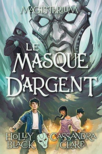 EBOOK Magisterium: N? 4 - Le Masque d'Argent (French Edition) [P.D.F]