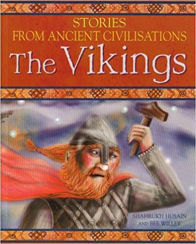 Book The Vikings (Stories from Ancient Civilisations) by Shahrukh Husain (2007-07-01)