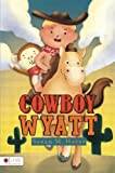 img - for Cowboy Wyatt book / textbook / text book