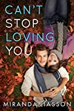 Can't Stop Loving You (kindle edition)