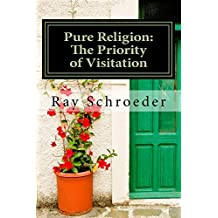 Pure Religion--The Priority of Visitation: The Church's Call to Go and Listen