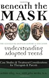 img - for Beneath the Mask: Understanding Adopted Teens by Debbie Riley (2005-02-24) book / textbook / text book