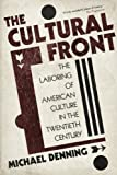 img - for The Cultural Front: The Laboring of American Culture in the Twentieth Century book / textbook / text book