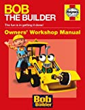 img - for Bob the Builder Manual (Haynes Owners Workshop Manuals) book / textbook / text book