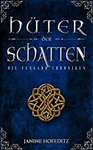Hüter der Schatten (Die Fengard Chroniken 1) (German Edition)