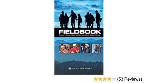 Amazon fieldbook scoutings manual of basic and advanced amazon fieldbook scoutings manual of basic and advanced skills for outdoor adventure ebook boy scouts of america boy scouts of america kindle fandeluxe Image collections