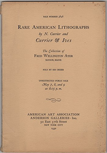 Lithograph Rare Art (Currier and Ives and other Rare American Lithographs. Collected by Fred Wellington Ayer.)