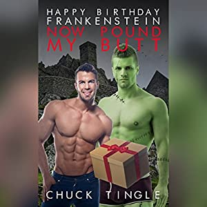 Happy Birthday Frankenstein, Now Pound My Butt Audiobook
