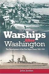 Warships after Washington: The Development of Five Major Fleers, 1922–1930 Kindle Edition