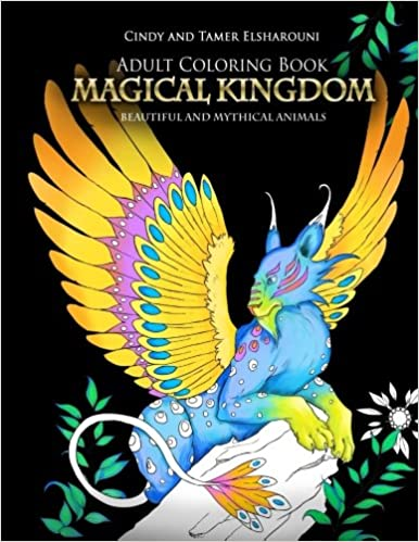 Amazon Com Adult Coloring Book Magical Kingdom Beautiful And Mythical Animals 9781545015810 Elsharouni Cindy Books