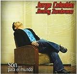 Jorge Celedon y Jimmy Zambrano - Son Para el Mundo