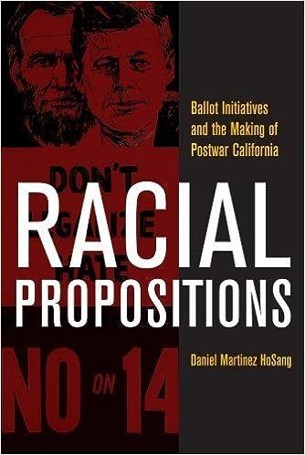 Book Racial Propositions: Ballot Initiatives and the Making of Postwar California (American Crossroads) by Daniel Martinez HoSang (2010-10-28)