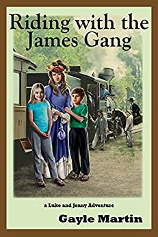 Riding with the James Gang: A Luke and Jenny Adventure by [Martin, Gayle]