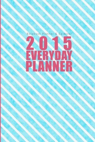 Notebook Planner   Calendar  2015  Everyday Planner