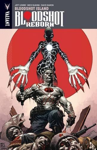 Bloodshot Reborn Volume 4: Bloodshot Island ebook